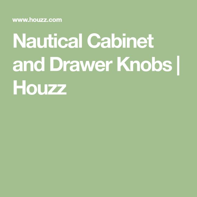 Nautical Cabinet and Drawer Knobs   Houzz