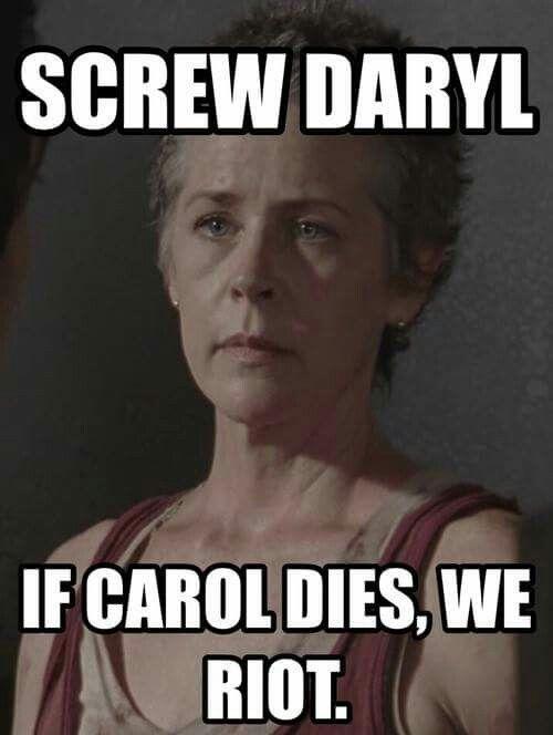 If Carol dies, we riot!