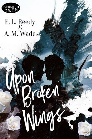 Tome Tender: Upon Broken Wings by E.L. Reedy &  A.M. Wade