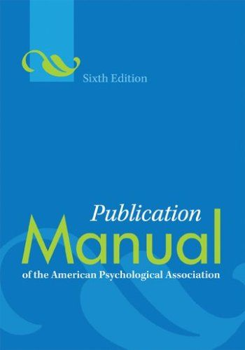 Publication Manual of the American Psychological Association, 6th Edition by
