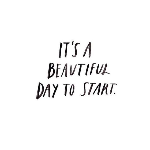 It's a beautiful day to start. #quote #quotes #inspiration