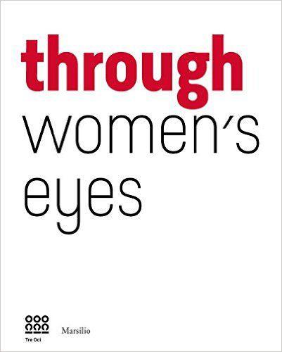 """""""Through Women's Eyes: From Diane Arbus to Letizia Battaglia. Passion and Courage"""""""
