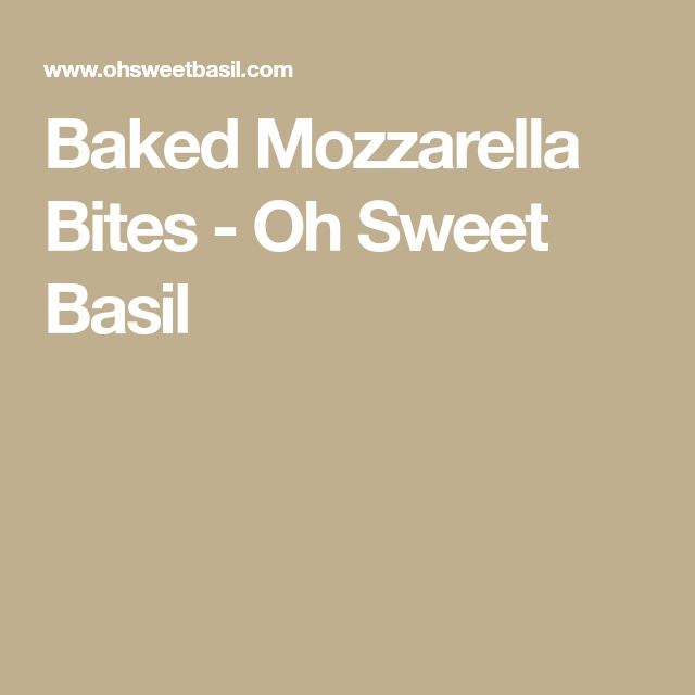 Baked Mozzarella Bites - Oh Sweet Basil