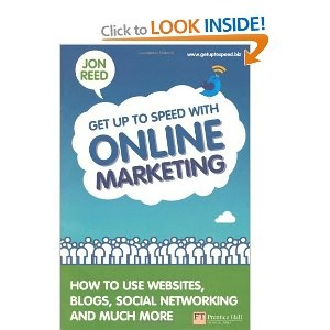 """Writing - """"Get Up to Speed with Online Marketing"""" was published by FT Prentice Hall in 2010."""