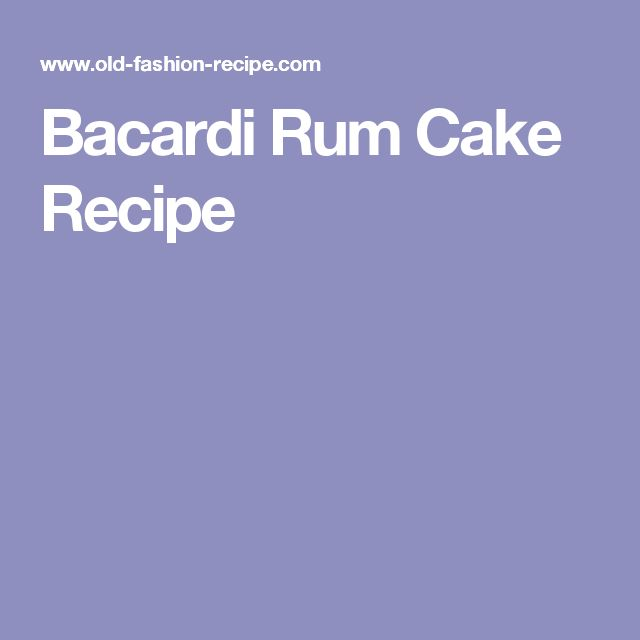 LL-Bacardi Rum Cake Recipe from scratch. I like the cake recipe from this but suggest the glaze recipe from the Bacardi boxed cake recipe. Which is 1 stick butter, 1 cup sugar, 1/4 cup water, and 1/2 cup rum... much better.