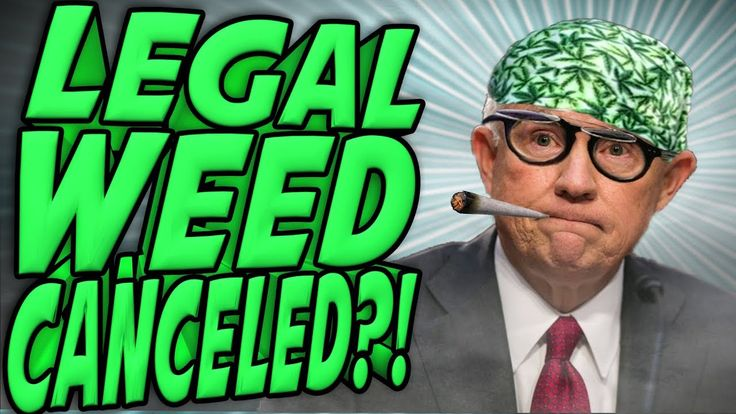 Legal Weed Ruined by Attorney General?!