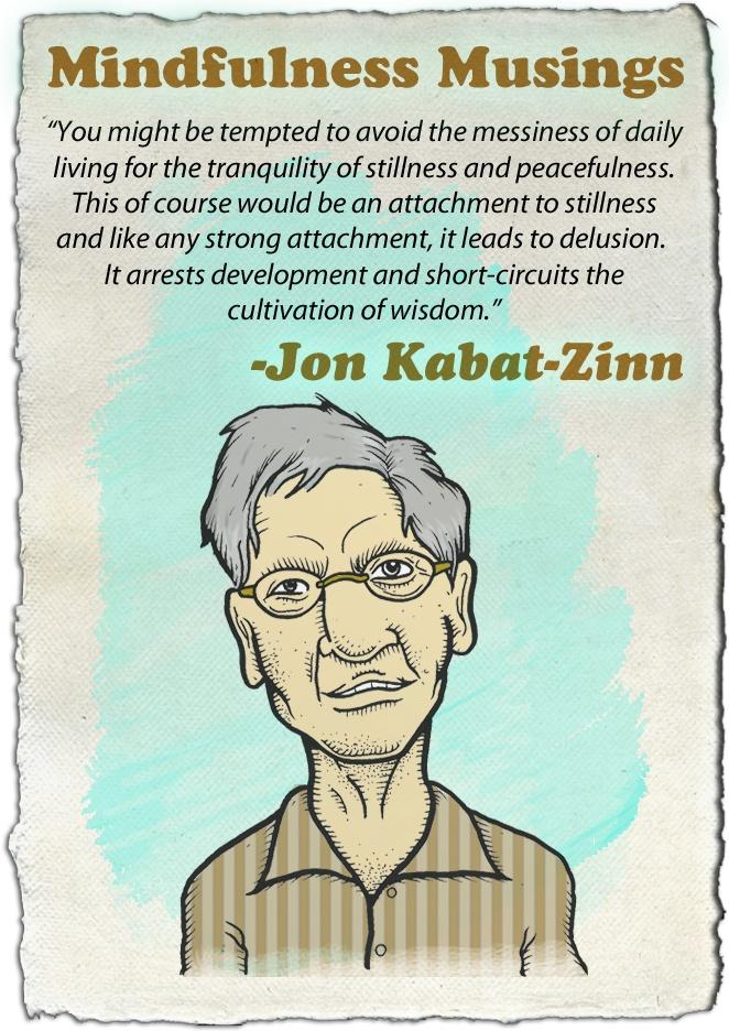 Words of wisdom from Jon Kabat-Zinn