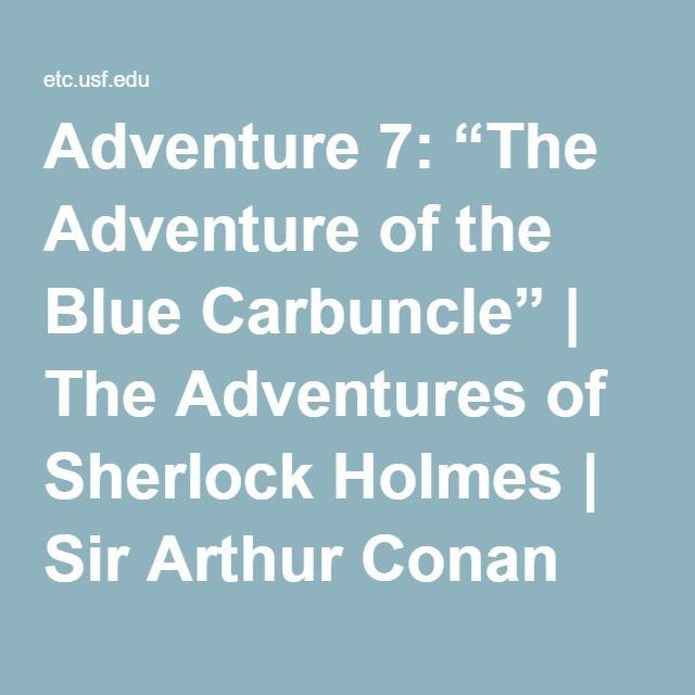 "Adventure 7: ""The Adventure of the Blue Carbuncle"" | The Adventures of Sherlock Holmes | Sir Arthur Conan Doyle | Lit2Go ETC"
