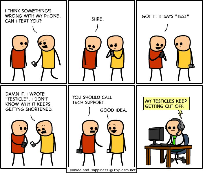 Cyanide & Happiness, the most regularly updated, constantly funny comic on the whole internet (trust me I checked) Enjoy!