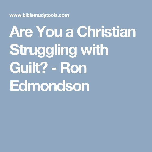 Are You a Christian Struggling with Guilt? - Ron Edmondson