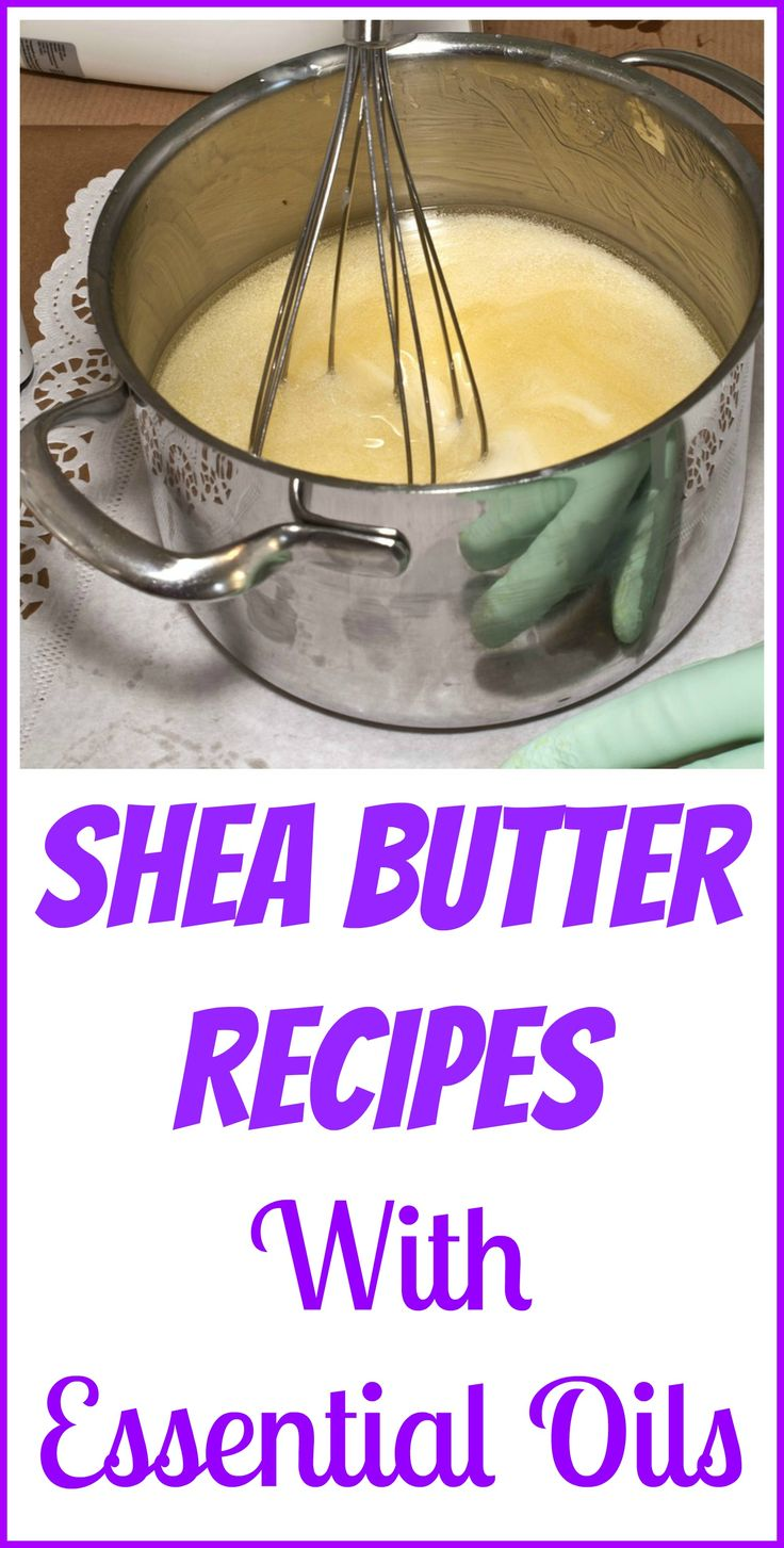 How to use shea butter and essential oils together.