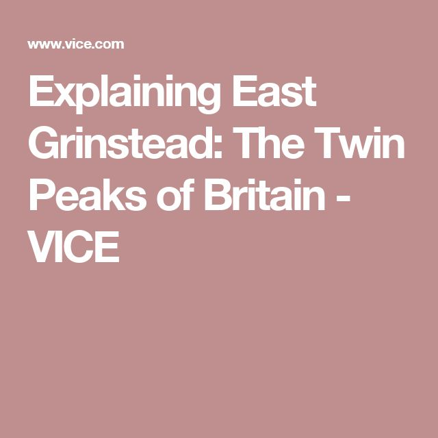 Explaining East Grinstead: The Twin Peaks of Britain - VICE