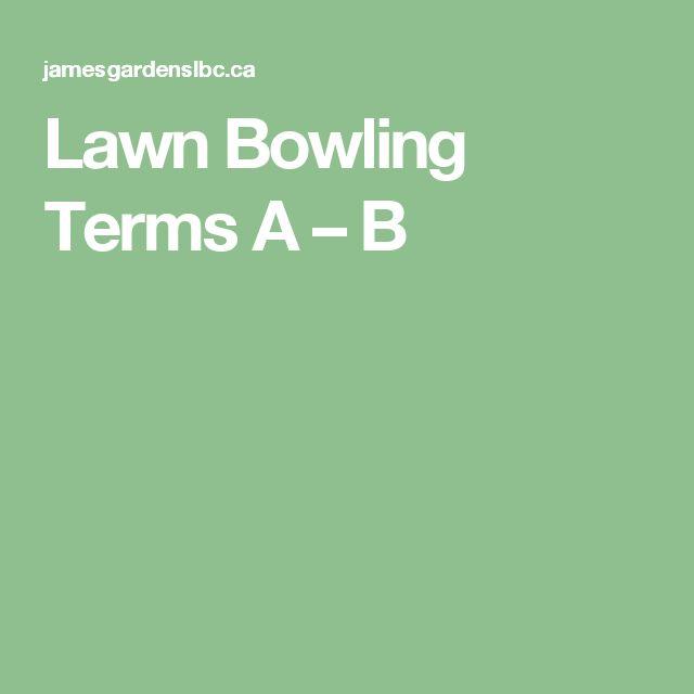 Lawn Bowling Terms A – B