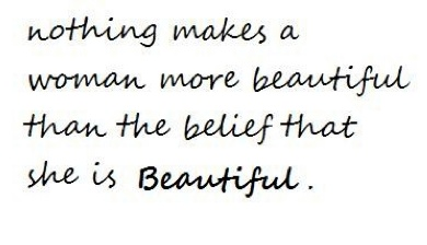 Nothing makes a woman more beautiful...