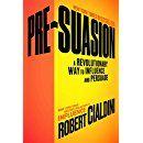 Pre-Suasion: A Revolutionary Way to Influence and Persuade: Robert Cialdini Ph.D.: 0884356092472: Amazon.com: Books