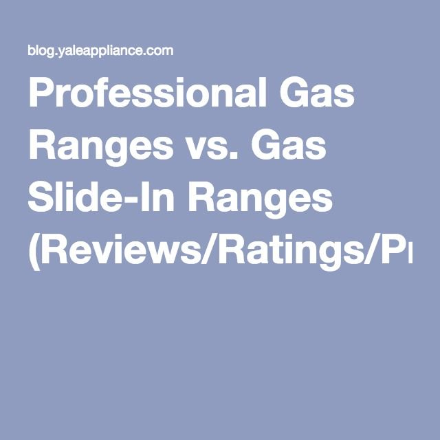 Professional Gas Ranges vs. Gas Slide-In Ranges (Reviews/Ratings/Prices)