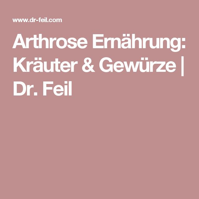 Arthrose Ernährung: Kräuter & Gewürze | Dr. Feil