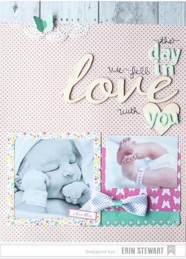 the day we fell in love with you - Scrapbook.com - Soft colors in various patterns are perfect for baby layouts.