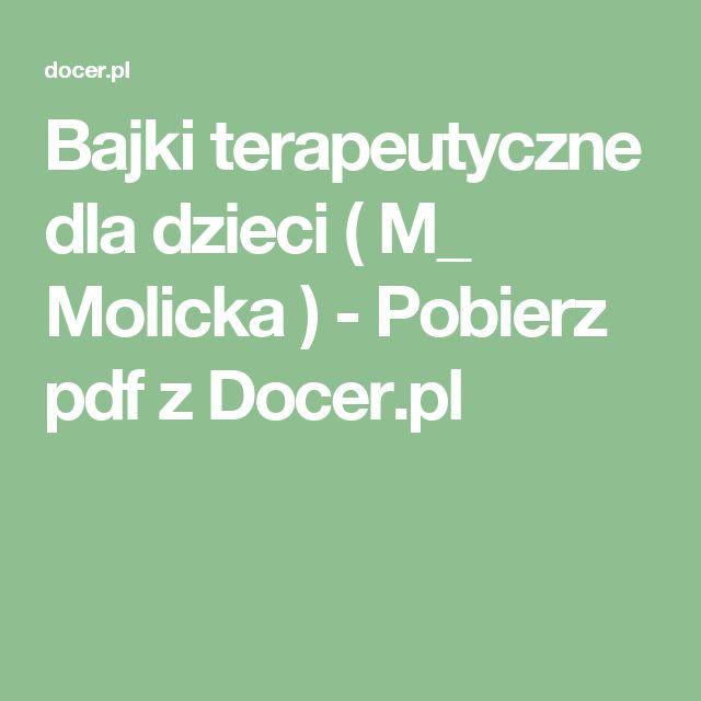 Bajki terapeutyczne dla dzieci ( M_ Molicka ) - Pobierz pdf z Docer.pl