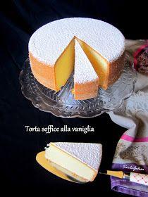 Siula Golosa: Torta soffice alla vaniglia