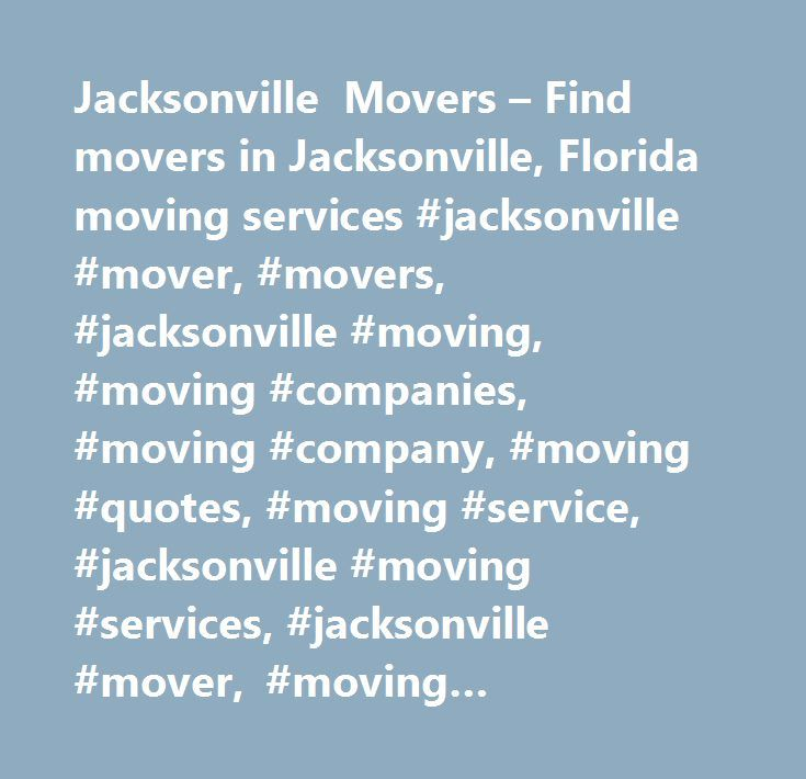Jacksonville Movers – Find movers in Jacksonville, Florida moving services #jacksonville #mover, #movers, #jacksonville #moving, #moving #companies, #moving #company, #moving #quotes, #moving #service, #jacksonville #moving #services, #jacksonville #mover, #moving #companies, #moving #company, #moving #services, #find #local #moving #companies…