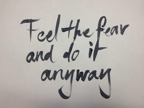 Feel the Fear...