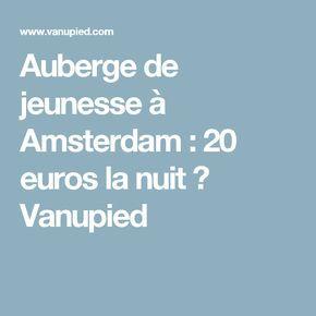 Auberge de jeunesse à Amsterdam : 20 euros la nuit ⋆ Vanupied