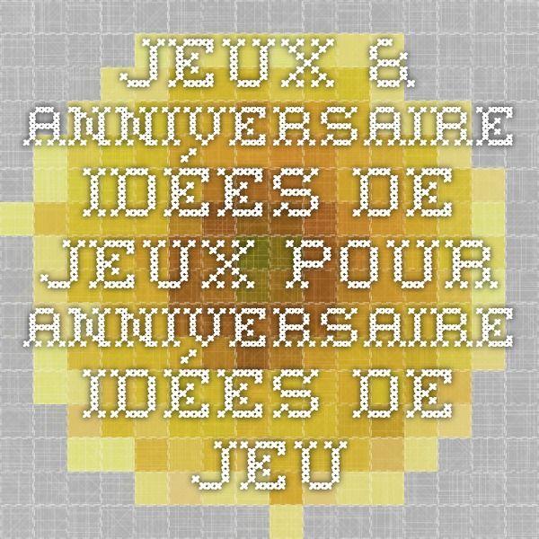 Jeux & anniversaire - Idées de jeux pour anniversaire - Idées de jeux pour anniversaire