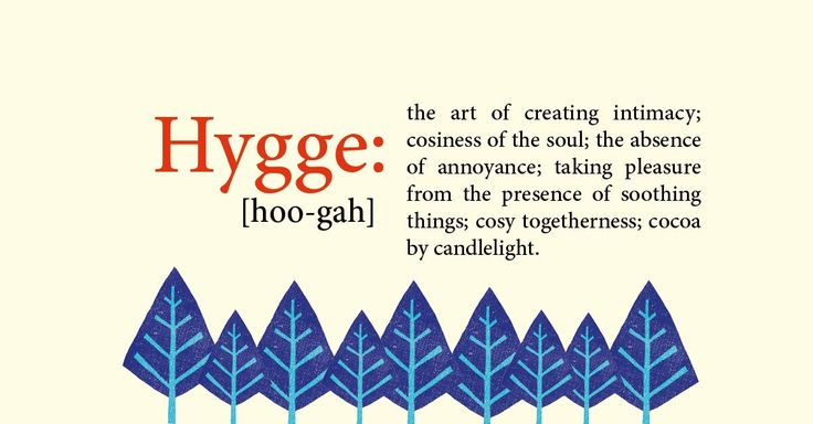 """Hooga? Hhyooghu? Heurgh? It is not important how you choose to pronounce or even spell #hygge. It's important that you feel it."""