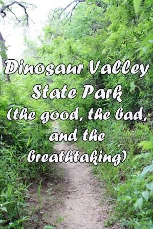Dinosaur Valley State Park in Glen Rose, TX. The good, the bad, and the breathtaking.