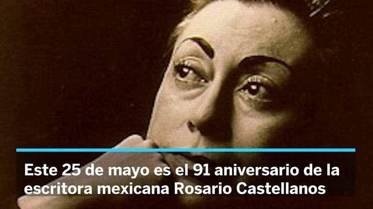 Rosario Castellanos Hoy se cumplen 91 años del nacimiento de la escritora mexicana