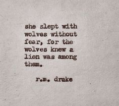 """☪ """"She slept with wolves without fear, for the wolves knew a lion was among them."""" 