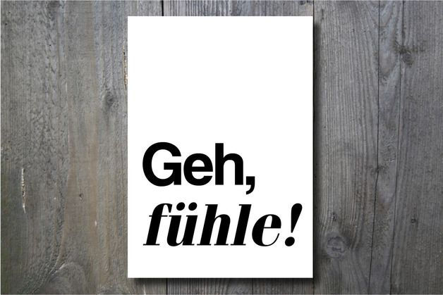 "Print ""Geh, fühle!"" // print feelings by Ohkimiko via DaWanda.com"