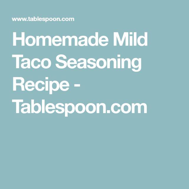 Homemade Mild Taco Seasoning Recipe - Tablespoon.com