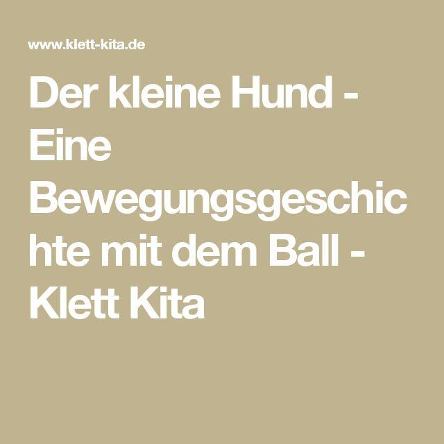Der kleine Hund - Eine Bewegungsgeschichte mit dem Ball - Klett Kita