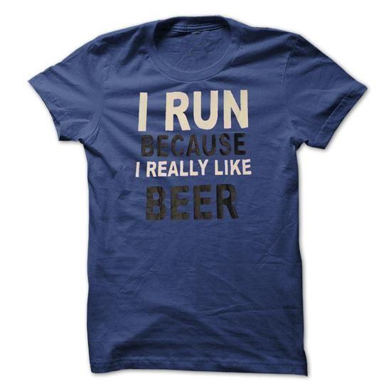 I Run Because I Really Like Beer Shirt LifeStyle T Shirts, Hoodies, Sweatshirts. CHECK PRICE ==►…