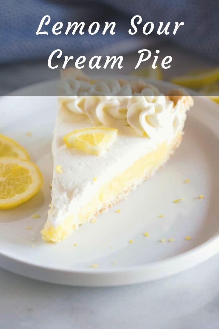 Lemon Sour Cream Pie Cream Pie Lemon Sour Cream Pie Favorite Pie Recipes