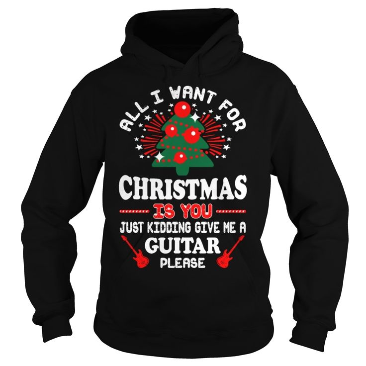 Shirt All I Want For Christmas Is A Guitar Uglyss, Order HERE ==> https://www.sunfrog.com/Holidays/109893844-302198247.html?52686, Please tag & share with your friends who would love it , #superbowl #renegadelife #birthdaygifts