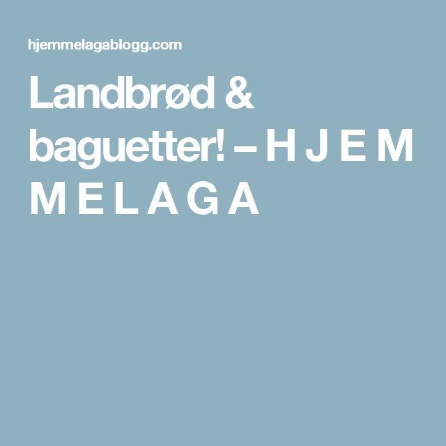 Landbrød & baguetter! – H J E M M E L A G A