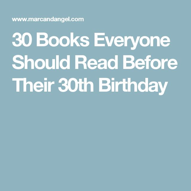 30 Books Everyone Should Read Before Their 30th Birthday