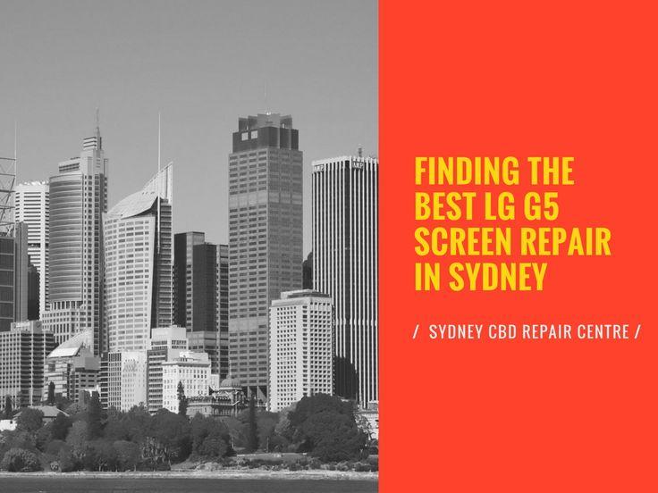 Finding the best #LGG5 #Screen #Repair in #Sydney