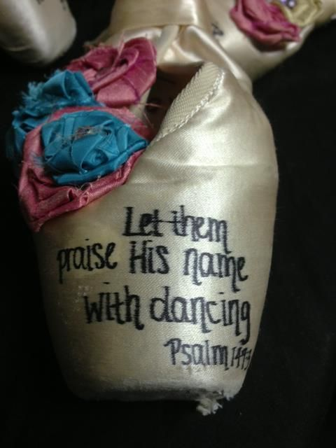 """ Let them Praise His name with Dancing"" ~ Psalm 149:3                                                                                                                                                                                 More"