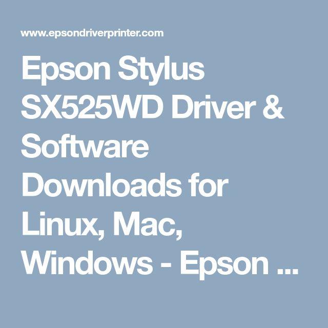 Epson Stylus SX525WD Driver & Software Downloads for Linux, Mac, Windows - Epson Driver Printer
