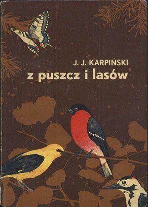 Z puszcz i lasów, Jan Jerzy Karpiński, PZWS, 1965, http://www.antykwariat.nepo.pl/z-puszcz-i-lasow-jan-jerzy-karpinski-p-13732.html