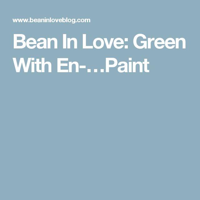Bean In Love: Green With En-…Paint