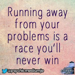 February 1, 2018 - Running away from your problems is a race you'll never win