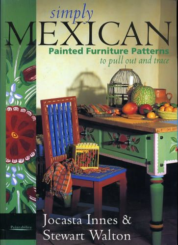 mexican painted furniture | ... for Simply Mexican: Painted Furniture Patterns To Pull Out and Trace