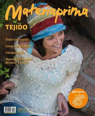 Revista Materiaprima Nº144  Tejido Tejer en cuero Lisos y matizados Amigurumis Nuevas ideas para decorar y vestir