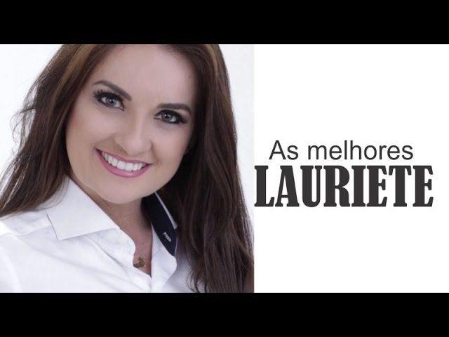 Lauriete - AS MELHORES músicas gospel mais tocadas