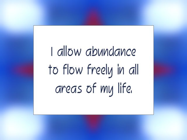 "Daily Affirmation for July 24, 2014  #affirmation #inspiration - ""I allow abundance to flow freely in all areas of my life."""